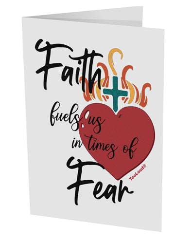 TooLoud Faith Fuels us in Times of Fear  10 Pack of 5x7 Inch Side Fold