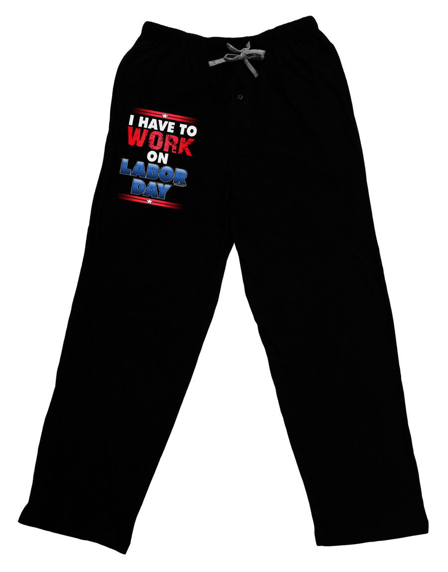 Work On Labor Day Adult Lounge Pants