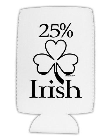 25 Percent Irish - St Patricks Day Collapsible Neoprene Tall Can Insulator by TooLoud