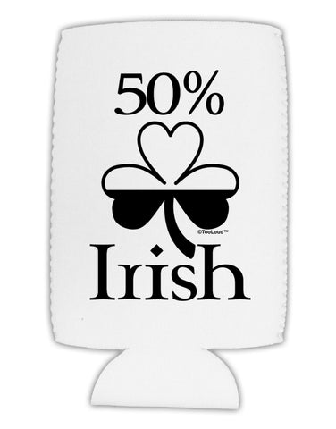 50 Percent Irish - St Patricks Day Collapsible Neoprene Tall Can Insulator by TooLoud