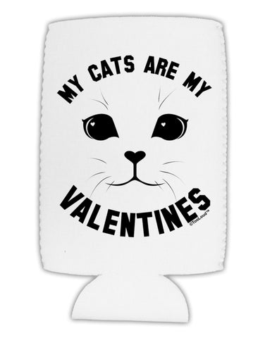My Cats are my Valentines Collapsible Neoprene Tall Can Insulator by TooLoud