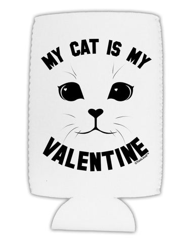 My Cat is my Valentine Collapsible Neoprene Tall Can Insulator by TooLoud