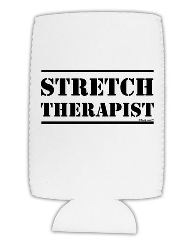 Stretch Therapist Text Collapsible Neoprene Tall Can Insulator by TooLoud