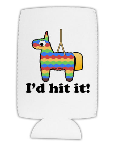 I'd Hit it - Funny Pińata Design Collapsible Neoprene Tall Can Insulator by TooLoud
