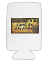 Happiness Is Not A Goal Collapsible Neoprene Tall Can Insulator by TooLoud