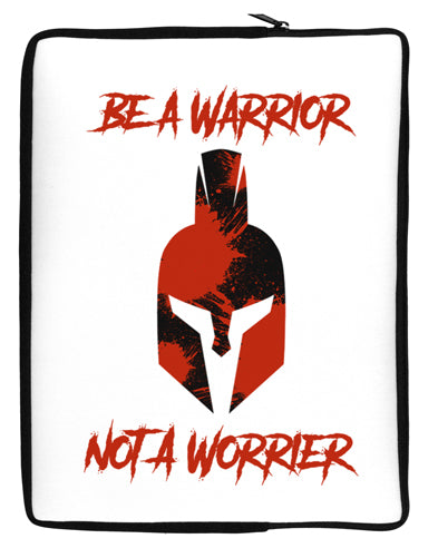 Be a Warrior Not a Worrier Neoprene laptop Sleeve 10 x 14 inch Portrait by TooLoud