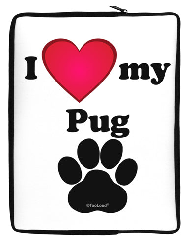 I Heart My Pug Neoprene laptop Sleeve 10 x 14 inch Portrait by TooLoud