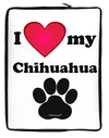 I Heart My Chihuahua Neoprene laptop Sleeve 10 x 14 inch Portrait by TooLoud