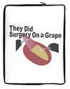 They Did Surgery On a Grape Neoprene laptop Sleeve 10 x 14 inch Portrait by TooLoud