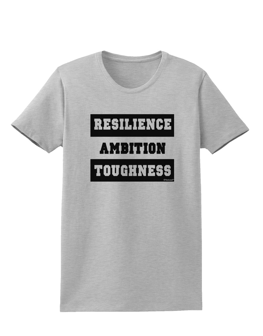 RESILIENCE AMBITION TOUGHNESS Womens T-Shirt White 4XL Tooloud
