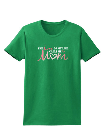Love Of My Life - Mom Womens Dark T-Shirt