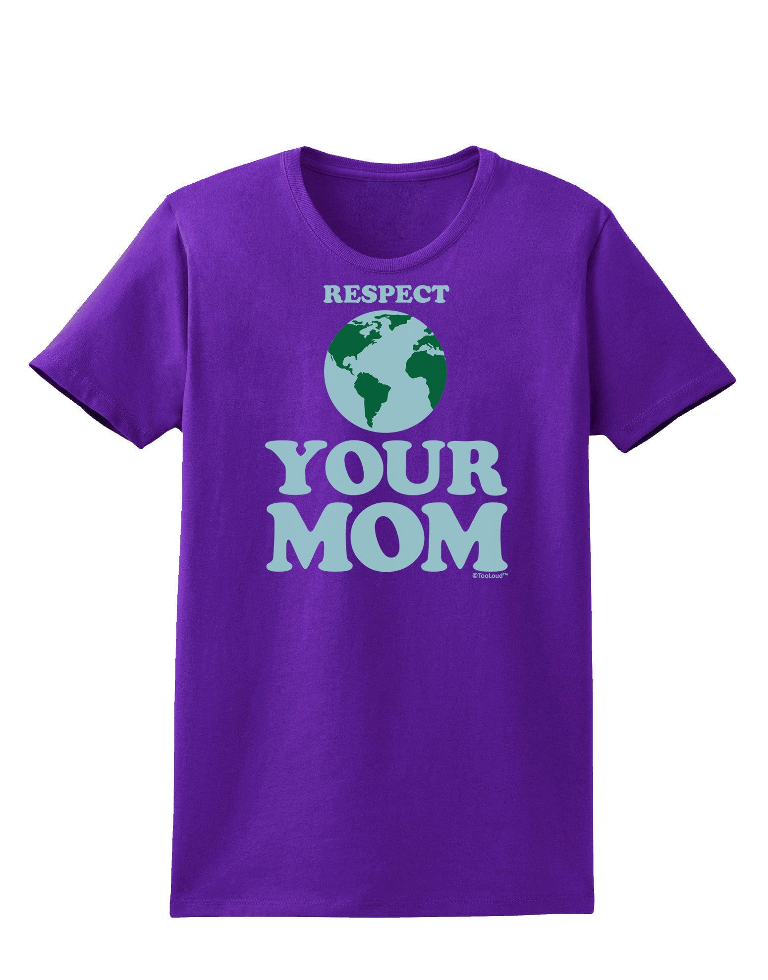 TooLoud Respect Your Mom Mother Earth Design Toddler T-Shirt