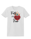 Faith Fuels us in Times of Fear  Womens T-Shirt White 4XL Tooloud
