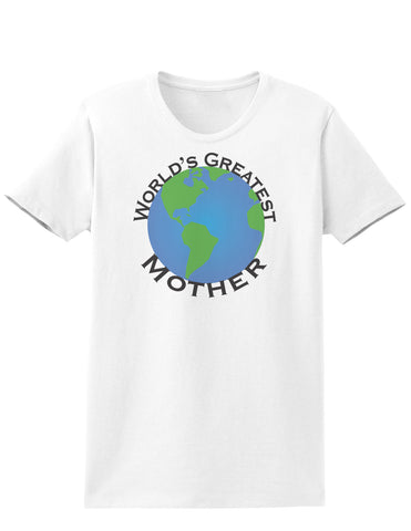 World's Greatest Mother Womens T-Shirt