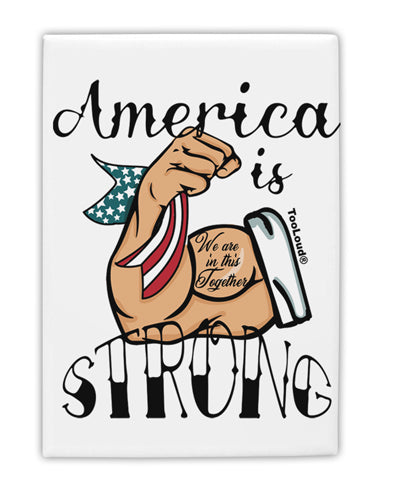 TooLoud America is Strong We will Overcome This Fridge Magnet 2 Inchx3