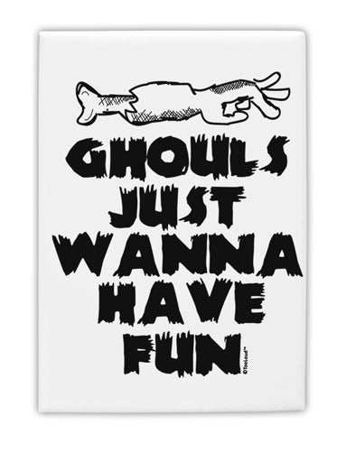 TooLoud Ghouls Just Wanna Have Fun Fridge Magnet 2 Inchx3 Inch Portrai