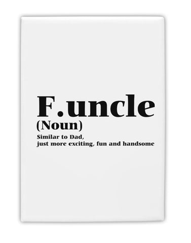 "Funcle - Fun Uncle Fridge Magnet 2""x3"" Portrait by TooLoud"