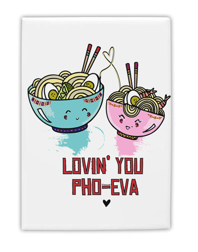 TooLoud Lovin you Pho Eva Fridge Magnet 2 Inchx3 Inch Portrait