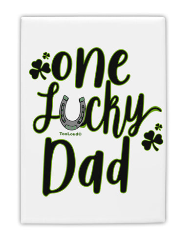 TooLoud One Lucky Dad Shamrock Fridge Magnet 2 Inchx3 Inch Portrait