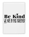TooLoud Be kind we are in this together  Fridge Magnet 2 Inchx3 Inch P