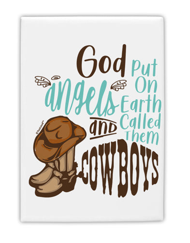TooLoud God put Angels on Earth and called them Cowboys  Fridge Magnet
