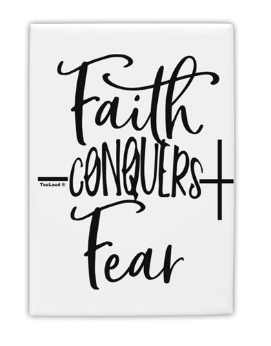 TooLoud Faith Conquers Fear Fridge Magnet 2 Inchx3 Inch Portrait