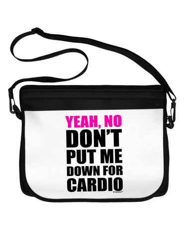 TooLoud Yeah No Don't Put Me Down For Cardio Neoprene Laptop Shoulder Bag