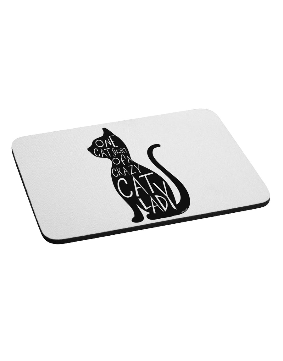 One Cat Short Of A Crazy Cat Lady Mousepad