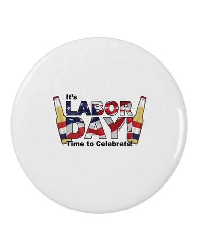 "Labor Day - Celebrate 2.25"" Round Pin Button"