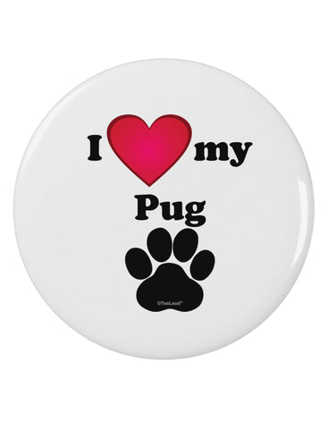 "I Heart My Pug 2.25"" Round Pin Button by TooLoud"