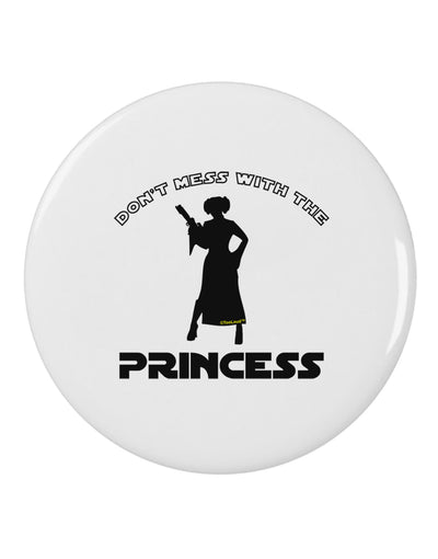 "Don't Mess With The Princess 2.25"" Round Pin Button"