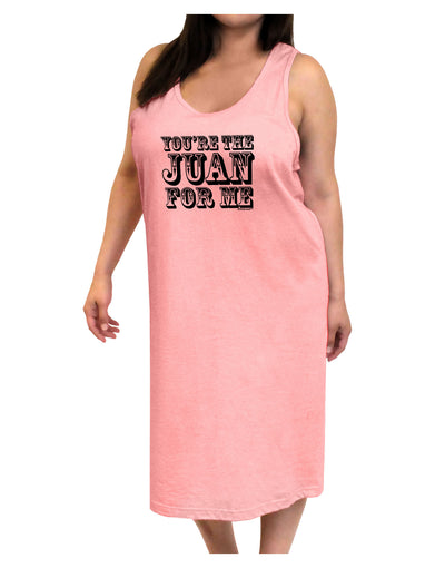 You Are the Juan For Me Adult Tank Top Dress Night Shirt
