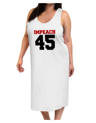 Impeach 45 Adult Tank Top Dress Night Shirt by TooLoud