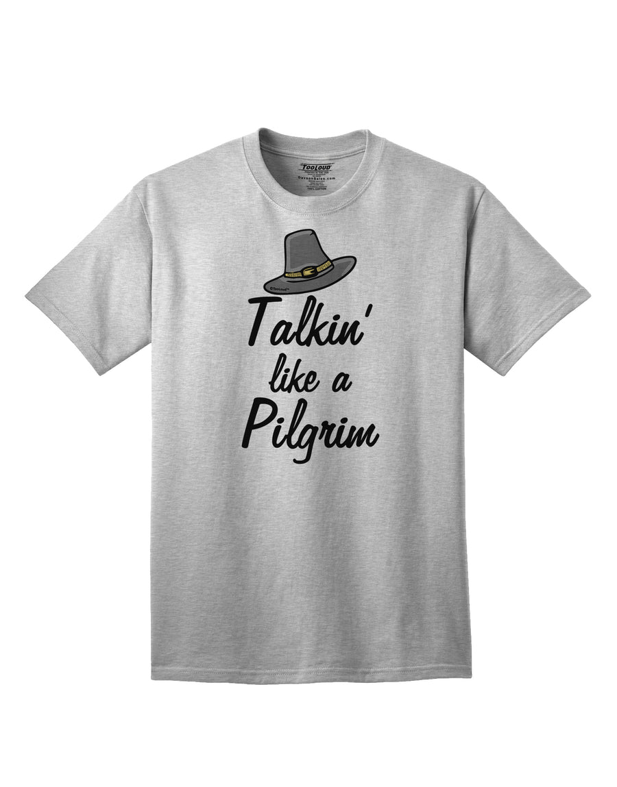 Talkin Like a Pilgrim Adult T-Shirt White 4XL Tooloud