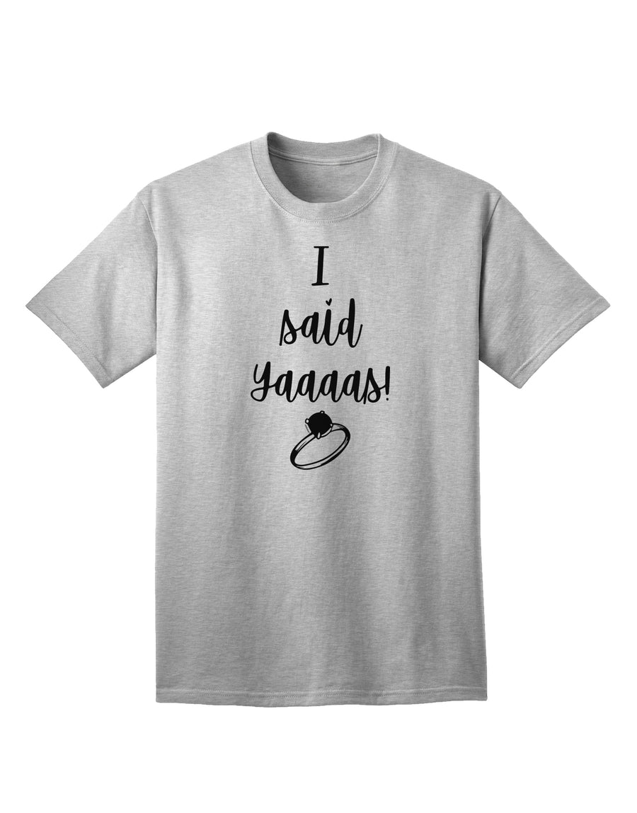 I said Yaaas! Adult T-Shirt White 4XL Tooloud