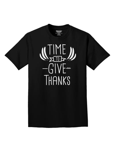 Time to Give Thanks Dark Adult Dark T-Shirt Black 4XL Tooloud