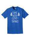 Time to Give Thanks Dark Adult Dark T-Shirt Royal Blue 4XL Tooloud