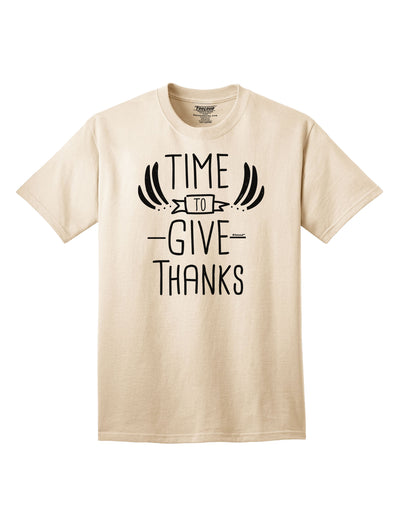Time to Give Thanks Adult T-Shirt Natural 4XL Tooloud