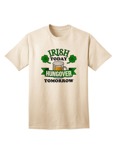 Irish Today Hungover Tomorrow Adult T-Shirt