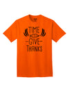 Time to Give Thanks Adult T-Shirt Orange 4XL Tooloud