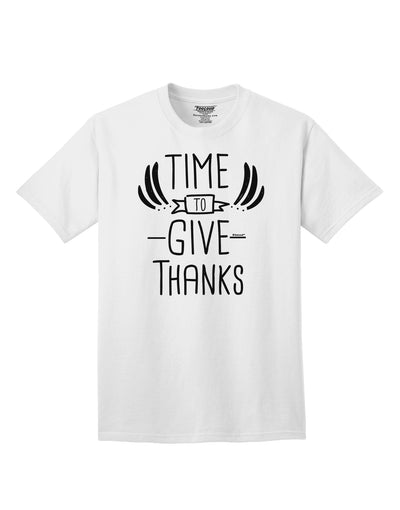 Time to Give Thanks Adult T-Shirt White 4XL Tooloud