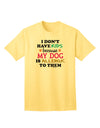 I Don't Have Kids - Dog Adult T-Shirt