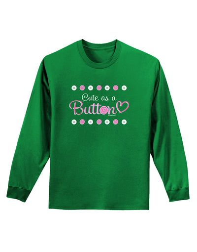 Cute As A Button Adult Long Sleeve Dark T-Shirt