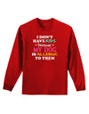 I Don't Have Kids - Dog Adult Long Sleeve Dark T-Shirt