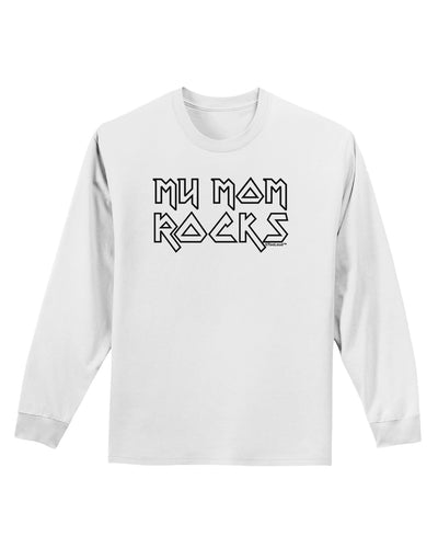My Mom Rocks - Mother's Day Adult Long Sleeve Shirt