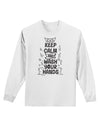 Keep Calm and Wash Your Hands Adult Long Sleeve Shirt White 4XL Toolou