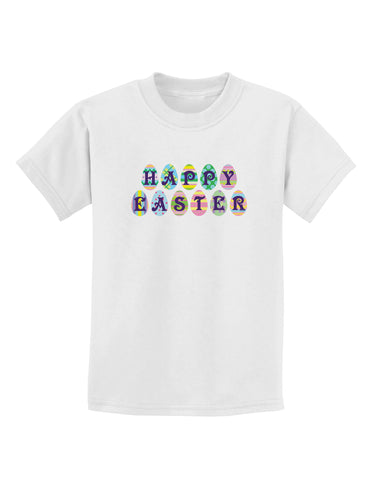 Easter Eggs Happy Easter Childrens T-Shirt