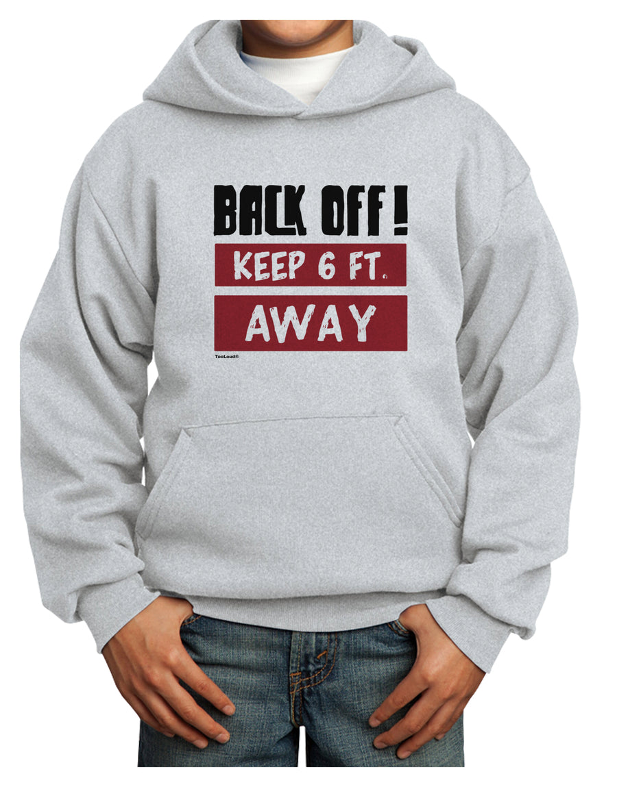BACK OFF Keep 6 Feet Away Youth Hoodie White Extra-Large Tooloud