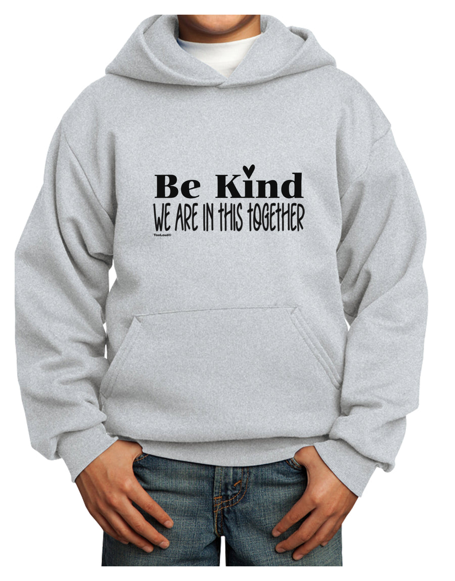 Be kind we are in this together  Youth Hoodie White Extra-Large Toolou