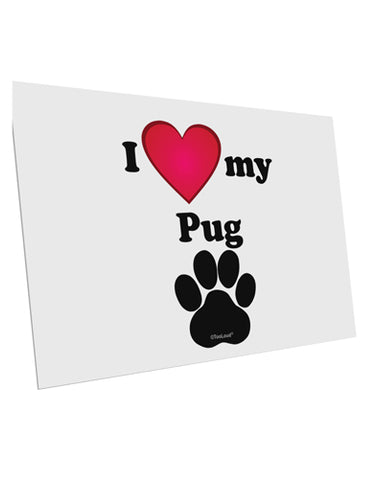 "I Heart My Pug 10 Pack of 6x4"" Postcards by TooLoud"
